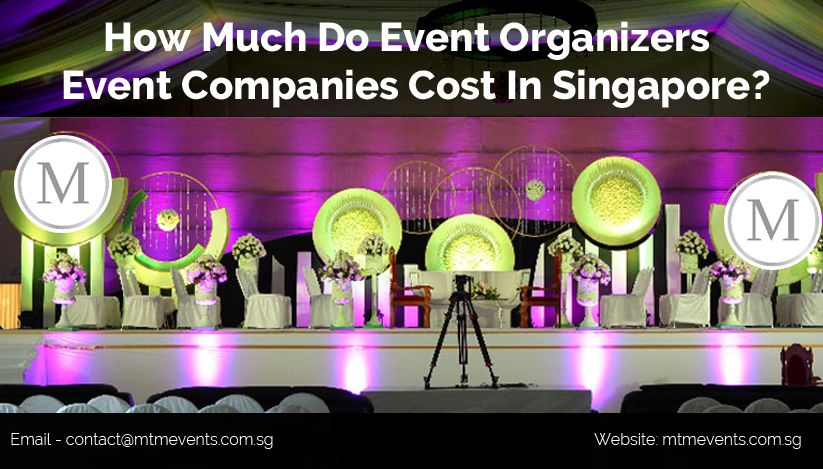How Much Do Event Organizers Event Companies Cost In Singapore
