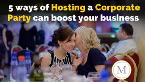 5 Ways hosting a corporate party can boost your business presence.