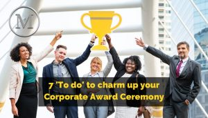 7 'To do' to charm up your corporate award ceremony