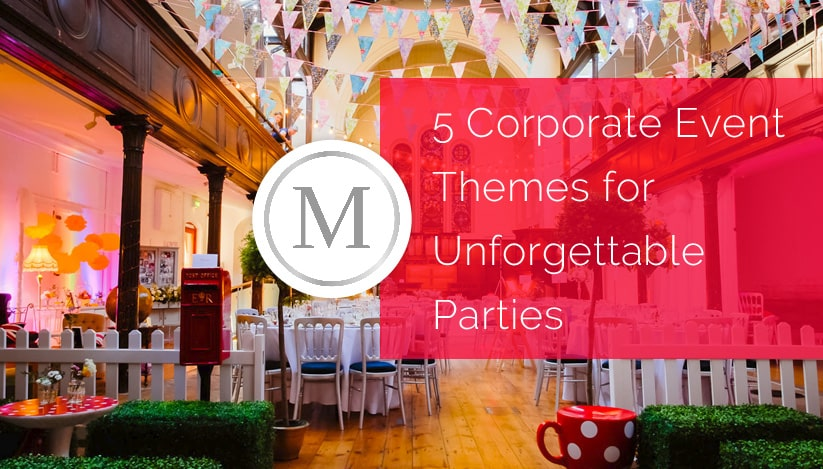 5 Corporate Event Themes for Unforgettable Parties