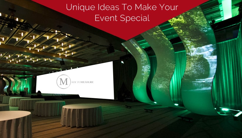 Unique Ideas To Make Your Event Special