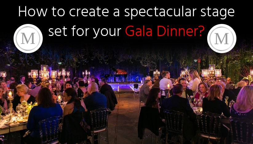 How to create a spectacular stage set for your gala dinner