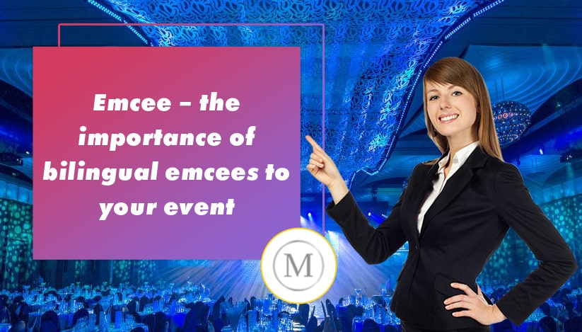 Emcee – the importance of bilingual emcees to your event