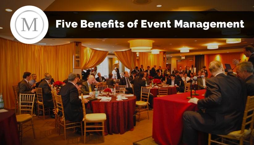 Five Benefits of Event Management