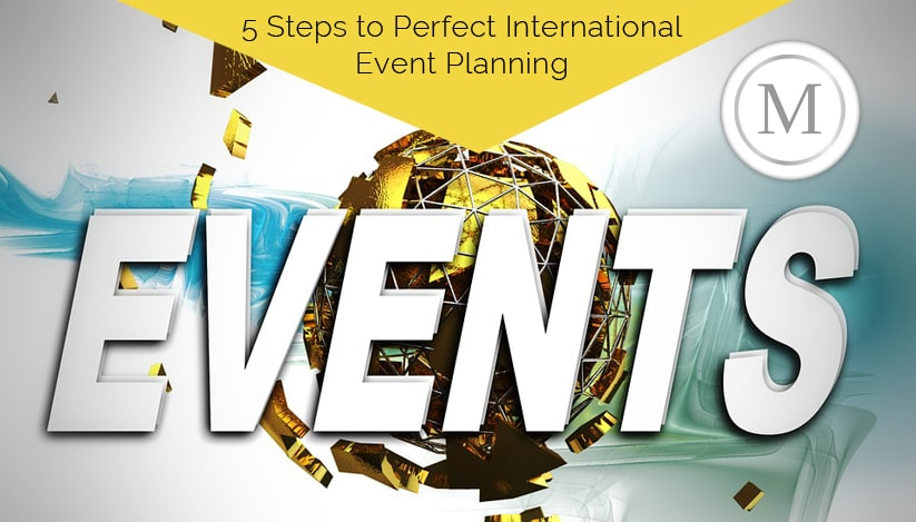 5 Steps to Perfect International Event Planning