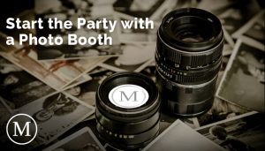 Start the Party with a Photo Booth