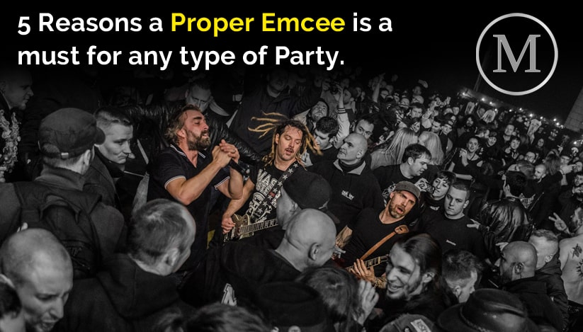 5 Reasons a proper Emcee is a must for any party type