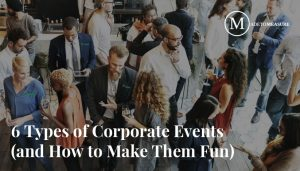6 Types of Corporate Events (and How to Make Them Fun)