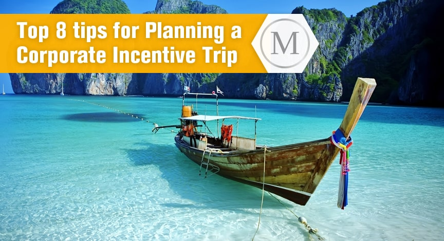 8 Best Tips for Planning a Corporate Incentive Trip