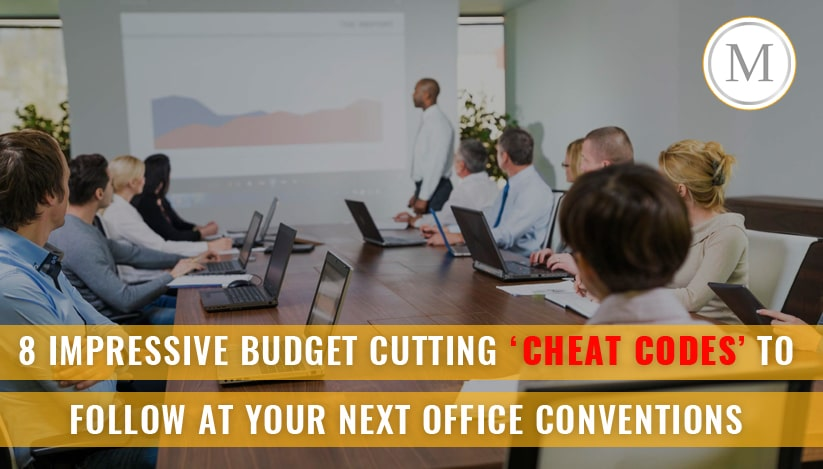 7 Impressive Budget Cutting 'Cheat Codes' To Follow At Your Next Office Conventions