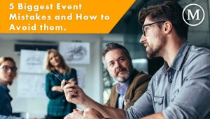 5 Biggest Event Mistakes and How to Avoid them