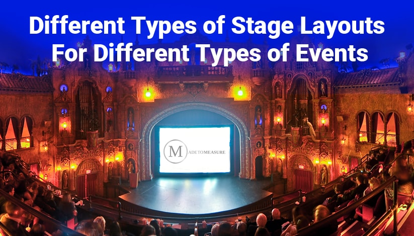 Different Types of Stage Layouts For Different Types of Events