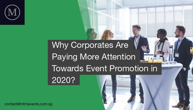 Why Corporates Are Paying More Attention Towards Event Promotion in 2020