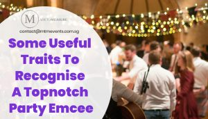 Some Useful Traits To Recognise A Topnotch Party Emcee